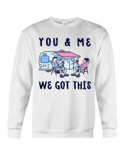 YOU AND ME WE GOT THIS  Crewneck Sweatshirt thumbnail
