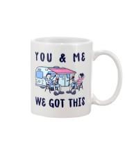 YOU AND ME WE GOT THIS  Mug thumbnail