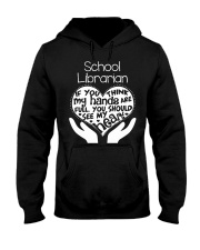 librarian-librarian Tshirt -librarian hoodie Hooded Sweatshirt front