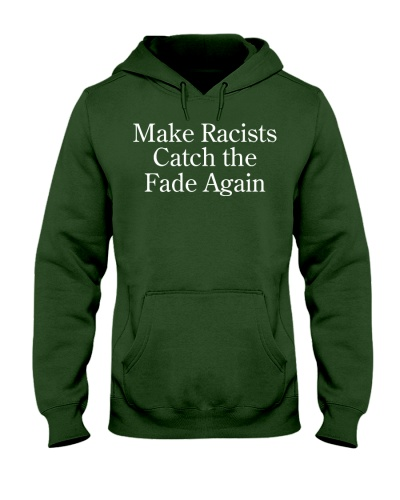 Make Racists catch the face again  shirt