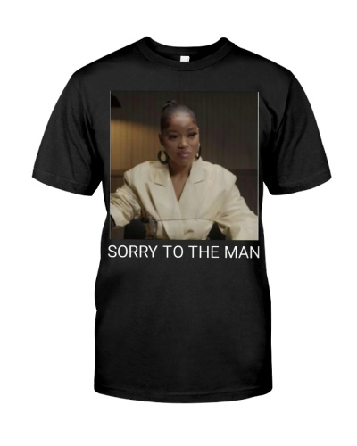 Sorry To The Man T-shirt