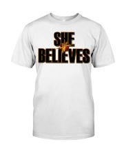 She Believes shirt Classic T-Shirt front