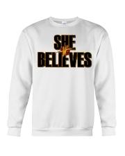 She Believes shirt Crewneck Sweatshirt thumbnail