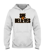She Believes shirt Hooded Sweatshirt thumbnail