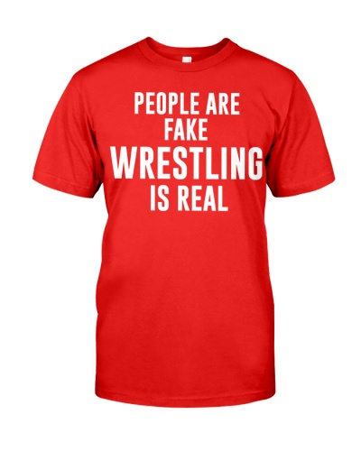 People are fake wrestling is real shirt