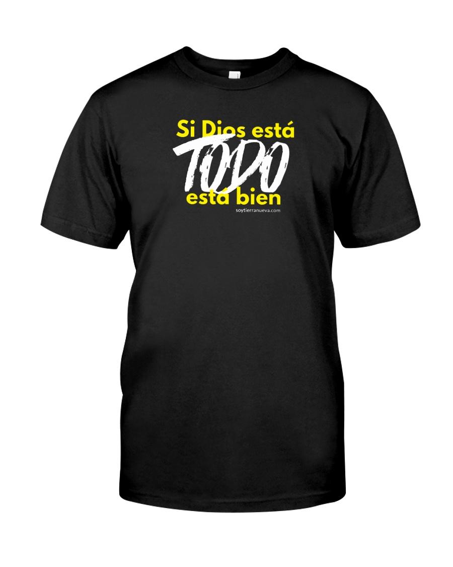 Si Dios está Todo Está Bien Classic T-Shirt