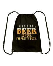 I'm Holding a Beer So Yeah I'm Pretty Busy TShirt Drawstring Bag thumbnail
