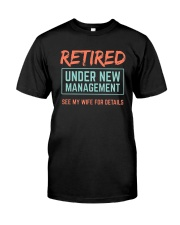 Retired Under New Management T-Shirt Classic T-Shirt front