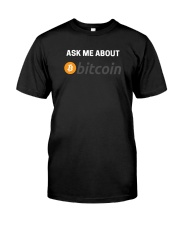 Ask Me About Bitcoin T-Shirt Classic T-Shirt front