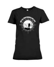 Not All Those Who Wander Are Lost Hiking Shirt Premium Fit Ladies Tee thumbnail