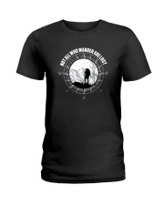 Not All Those Who Wander Are Lost Hiking Shirt Ladies T-Shirt thumbnail