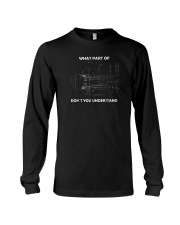 What Part Of Don't You Understand Shirt Long Sleeve Tee thumbnail