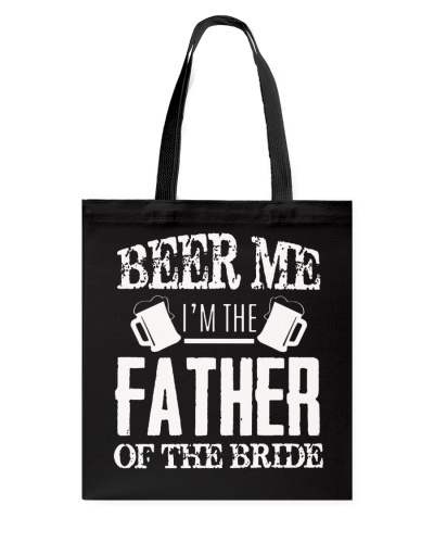 095f106c Beer Me Im The Father Of The Bride T-Shirt