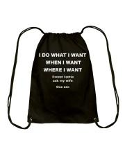 I Do What I Want When I Want Where I Want Shirt Drawstring Bag thumbnail