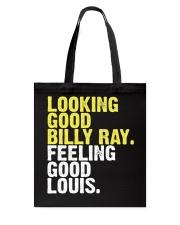 Looking Good Billy Ray feeling good Louis Shirt Tote Bag thumbnail