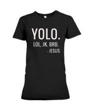 YOLO LOL JK BRB T-Shirt Premium Fit Ladies Tee thumbnail