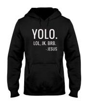 YOLO LOL JK BRB T-Shirt Hooded Sweatshirt thumbnail