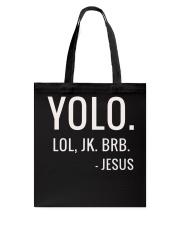 YOLO LOL JK BRB T-Shirt Tote Bag thumbnail
