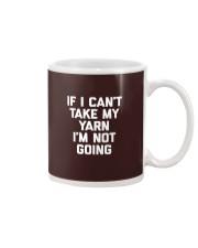 If I Can't Take My Yarn I'm Not Going Shirt Mug thumbnail