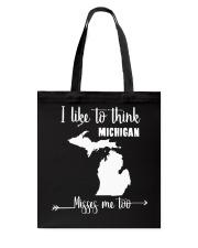 I Like To Think Michigan Misses Me Too Shirts Tote Bag thumbnail