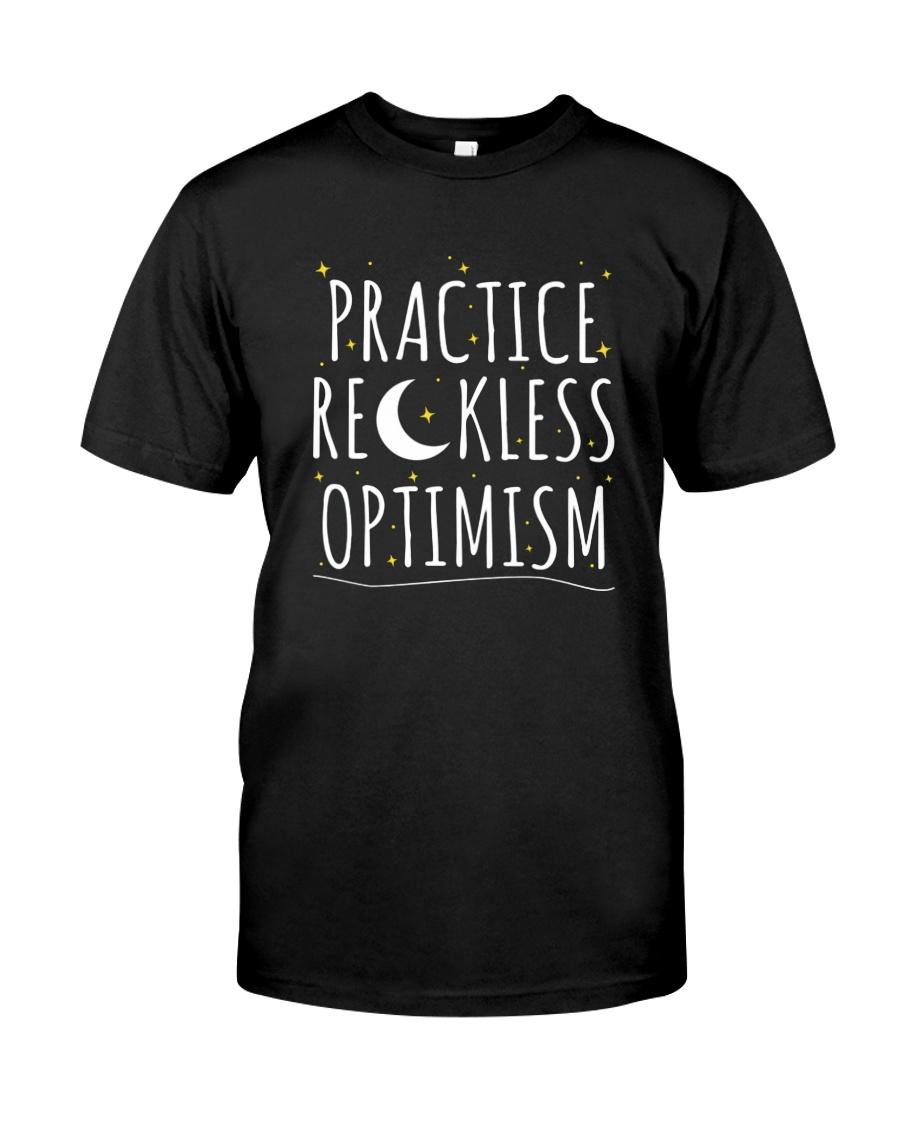 Practice Reckless Optimism TShirt Classic T-Shirt