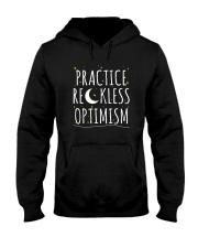 Practice Reckless Optimism TShirt Hooded Sweatshirt thumbnail