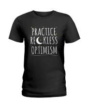 Practice Reckless Optimism TShirt Ladies T-Shirt thumbnail