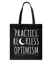 Practice Reckless Optimism TShirt Tote Bag thumbnail