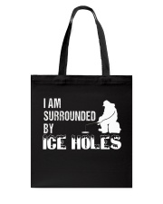 I'm Surrounded By Ice Holes T-Shirt Tote Bag thumbnail