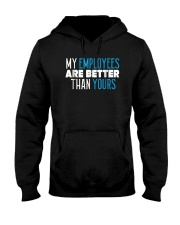 My employees are better than yours shirt Hooded Sweatshirt thumbnail