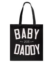Baby Daddy 2018 Shirt Tote Bag thumbnail