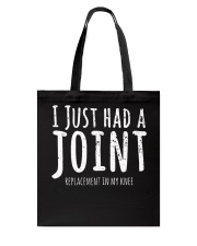 I Just Had A Joint Replacement In My Knee T-Shirt Tote Bag thumbnail
