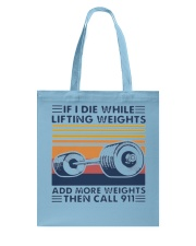If I Die While Lifting Weights Add More T-Shirt Tote Bag thumbnail