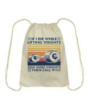 If I Die While Lifting Weights Add More T-Shirt Drawstring Bag thumbnail