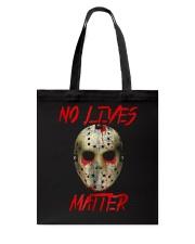 No Lives Matter T-Shirt Tote Bag thumbnail