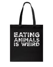 Eating Animals Is Weird T-Shirt Tote Bag thumbnail