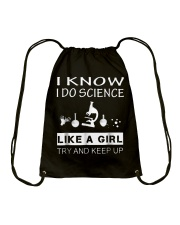 I Know I Do Science Like A Girl Try And Keep Up Drawstring Bag thumbnail