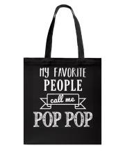 My Favorite People Call Me Pop Pop Shirt Tote Bag thumbnail
