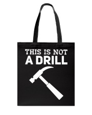 This Is Not A Drill T-Shirt Tote Bag thumbnail