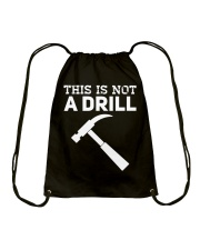 This Is Not A Drill T-Shirt Drawstring Bag tile