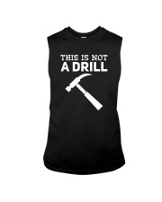 This Is Not A Drill T-Shirt Sleeveless Tee thumbnail