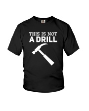 This Is Not A Drill T-Shirt Youth T-Shirt thumbnail