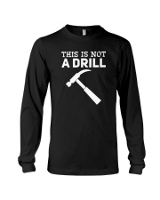 This Is Not A Drill T-Shirt Long Sleeve Tee thumbnail