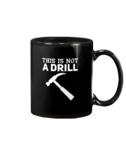 This Is Not A Drill T-Shirt Mug tile