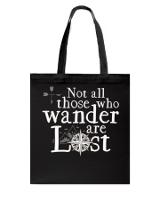 Not All Those Who Wander Are Lost Shirt Tote Bag thumbnail