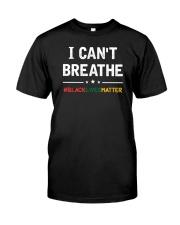 I Can't Breathe Black Lives Matter Shirt Classic T-Shirt front