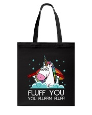 Fluff you you fluffin'you Unicorn T-shirt Tote Bag tile