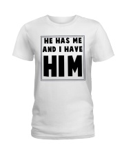 He has me and i have him Ladies T-Shirt tile