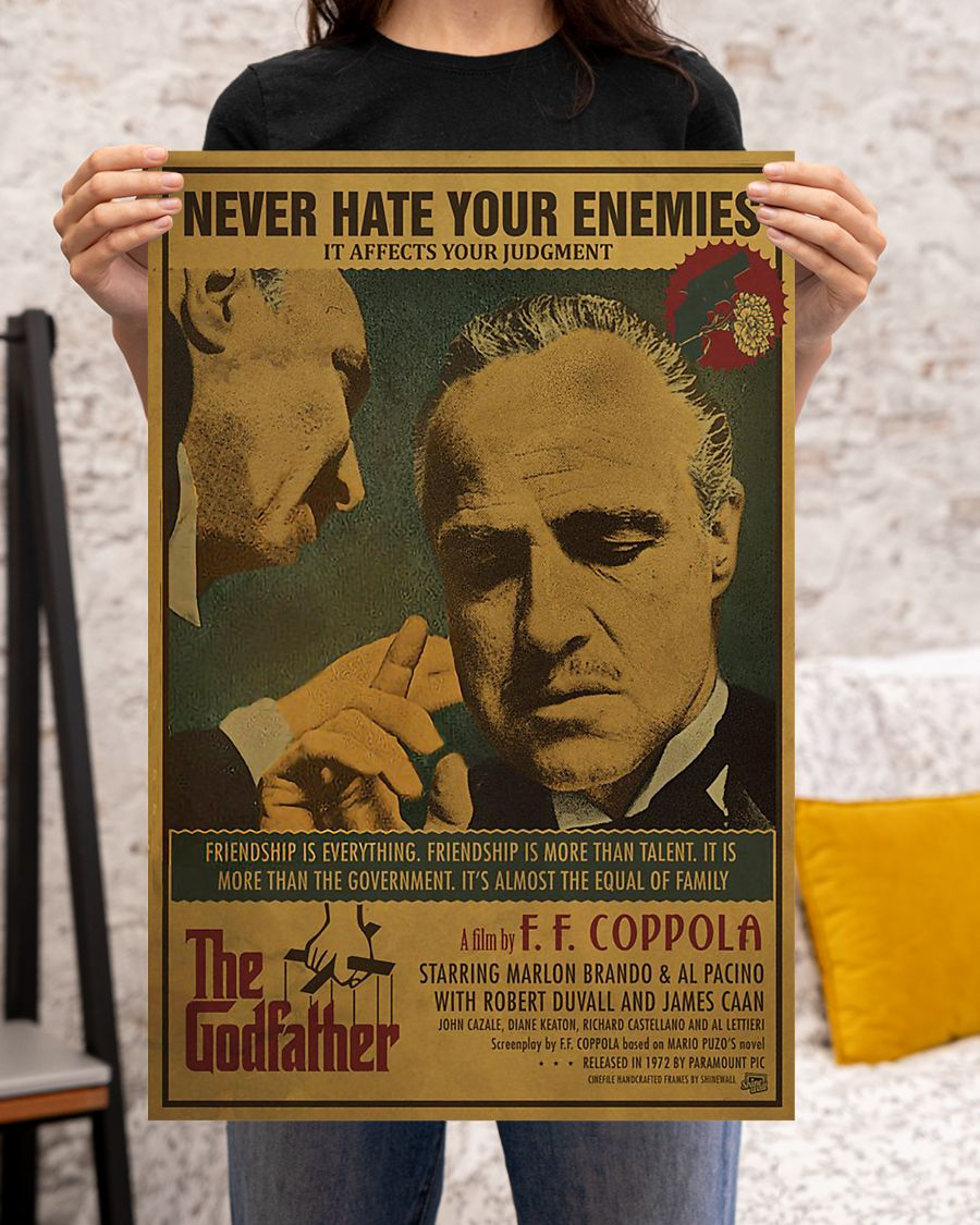 The Godfather Never hate your enemies it affects your judgment poster