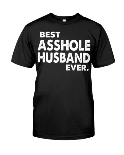 Best Asshole Husband Ever Shirt